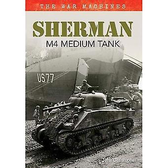 Sherman, mittlerer Panzer: Der Krieg Maschinen Band 1