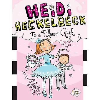 Heidi Heckelbeck är en blomma flicka