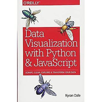 Data Visualization met Python en JavaScript: schrapen, schoon, verkennen & uw gegevens transformeren
