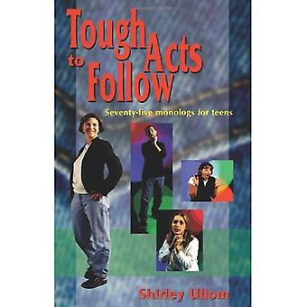 Tough Acts to Follow: Seventy-Five Monologs for Teens