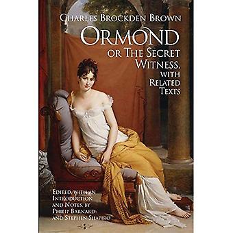 Ormond oder der geheime Zeuge: mit verwandten Texten
