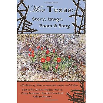 Her Texas: Story, Image, Poem & Song
