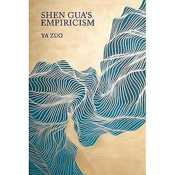 Shen Gua's Empiricism (Harvard-Yenching Institute Monograph Series)