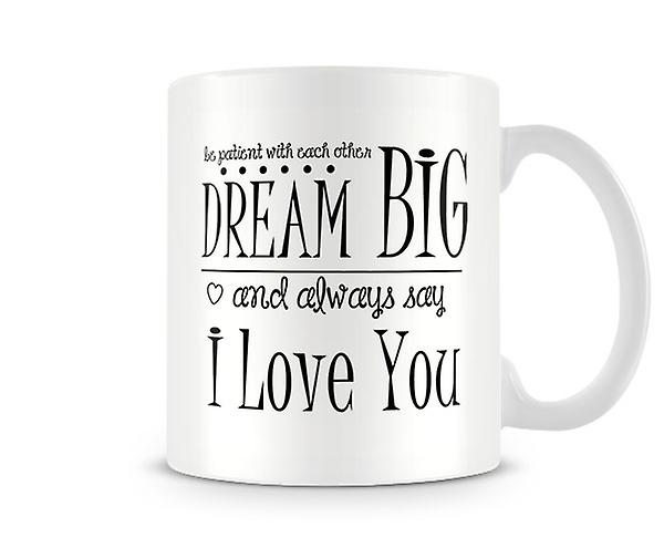 Be Patient With Each Other Dream Big Mug