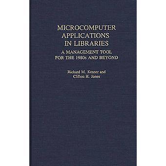 Mikrocomputer-Anwendungen in Bibliotheken A-Management-Tool für die 1980er Jahre und darüber hinaus von großen & Richard M.