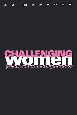 Challenging femmes Gender Culture and Organization by Maddock & Su