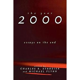 The Year 2000 Essays on the End by Strozier & Charles B.