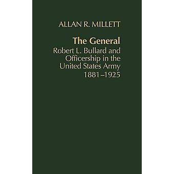 Il generale Robert L. Bullard e Officership nell'esercito degli Stati Uniti 18811925 da Millett & Allan Reed
