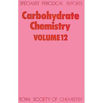 Carbohydrate Chemistry Volume 12 by Kennedy & John F