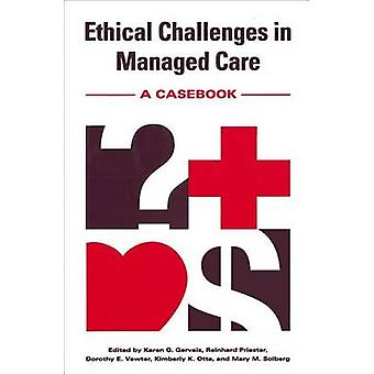 Ethical Challenges in Managed Care by Gervais & Karen Grandstrand