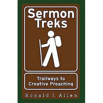 Sermon Treks Trailways à la prédication créative par Allen & Ronald J.