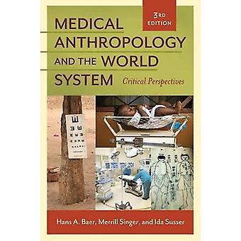 Medizinische Anthropologie und die Welt System kritische Perspektiven von Bär & Hans