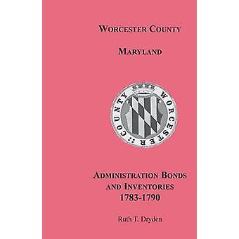 Worcester County Maryland Verwaltung Anleihen und Vorräte 17831790 von Dryden & Ruth T.