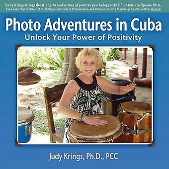 Photo Adventures in Cuba by Krings & Ph. D. Pcc Judy