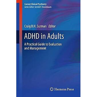 ADHD in Adults  A Practical Guide to Evaluation and Management by Surman & Craig B.H.