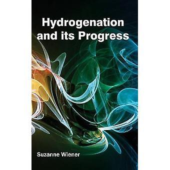 Hydrogenation and its Progress by Wiener & Suzanne