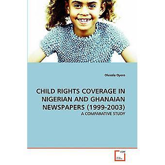 Lasten oikeuksien kattavuus NIGERIASSA ja Ghanan sanoma LEHDISSÄ 19992003 by Oyero OLUSOLA