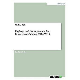 ZUGNGE Und Konzeptionen der Erwachsenenbildung 20142015 von Volk & Markus