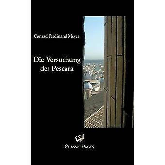 Die Versuchung des Pescara by Meyer & Conrad Ferdinand