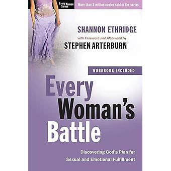 Every Woman's Battle - Discovering God's Plan for Sexual and Emotional