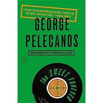 The Sweet Forever by George Pelecanos - 9780316235143 Book