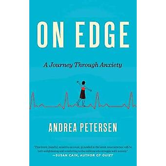 On Edge - A Journey Through Anxiety by Andrea Petersen - 9780553418590