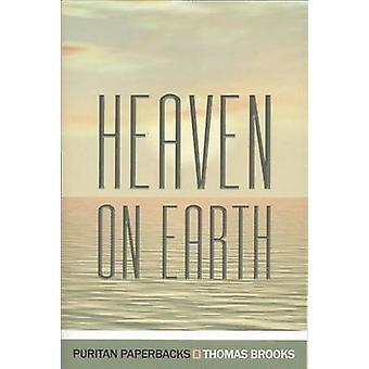 Heaven on Earth by Thomas Brooks - 9780851513560 Book