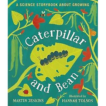 Caterpillar and Bean - A Science Storybook about Growing by Caterpilla