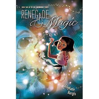 Renegade Magic by Stephanie Burgis - 9781416994503 Book