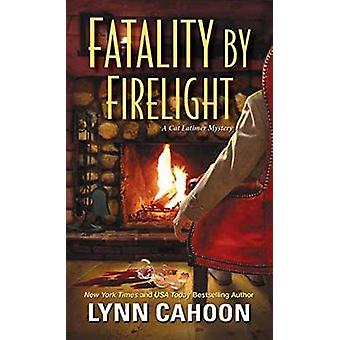 Fatality by Firelight by Lynn Cahoon - 9781496704375 Book