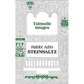 Talmudic Images (annotated edition) by Adin Even-Israel Steinsaltz -