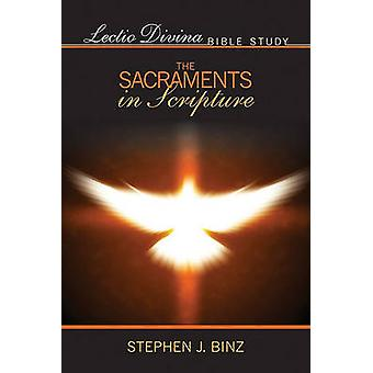 Lectio Divina Bible Study - the Sacraments in Scripture by Stephen J.