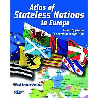 Atlas of Stateless Nations in Europe - Minority People in Search of Re