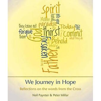 We Journey in Hope - Reflections on the Words from the Cross by Peter