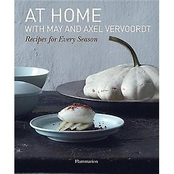 At Home with May and Axel Vervoordt - Recipes for Every Season by May