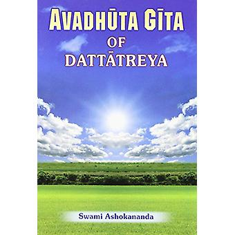 Avadhuta Gita - Song of the Free (3rd) by Dattatreya - Swami Ashokanan