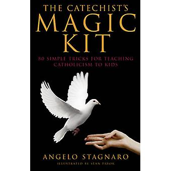 The Catechist's Magic Kit - 80 Simple Tricks for Teaching Catholicism