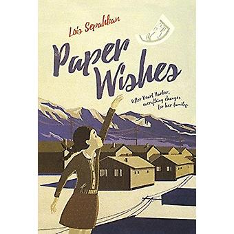 Paper Wishes by Lois Sepahban - 9780606399425 Book