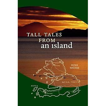 Tall Tales from an Island by Peter MacNab - 9780946487073 Book