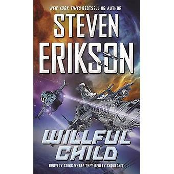 Willful Child by Steven Erikson - 9780765374905 Book