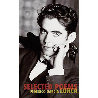 Selected Poems by Federico Garcia Lorca - 9780811221627 Book