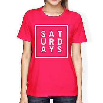 Saturdays Womans Hot Pink Tee Cute Short Sleeve Tee Funny Shirt