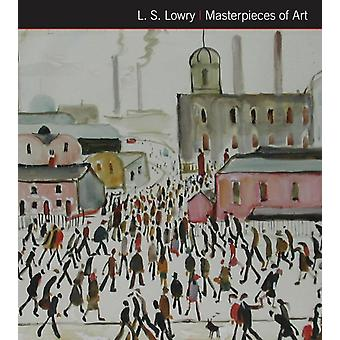 L.S. Lowry Masterpieces of Art (Hardcover) by Grange Susan