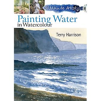 Painting Water in Watercolour (30 Minute Artist) (Paperback) by Harrison Terry