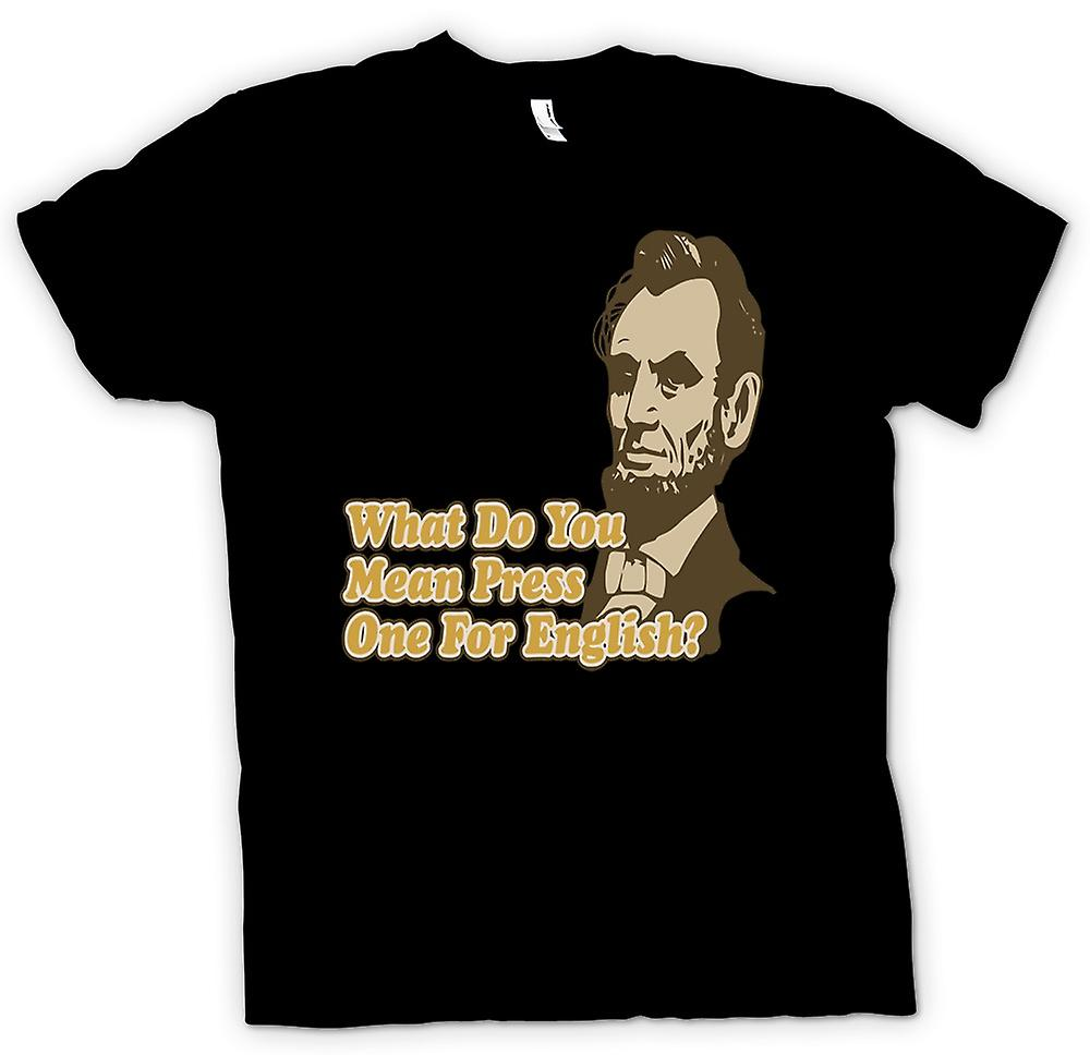 Mens T-shirt - What do you mean press one for English - Quote
