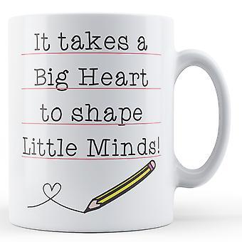 Es braucht ein großes Herz, um Form kleine Köpfe! Lehrer-Geschenk - bedruckte Becher