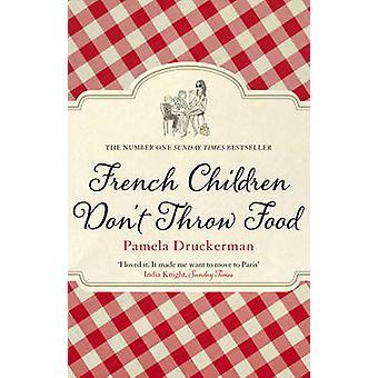Crianças francesas não jogue comida por Pamela Druckerman - 9780552779173
