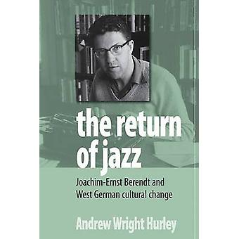 The Return of Jazz - Joachim-Ernst Berendt and West German Cultural Ch