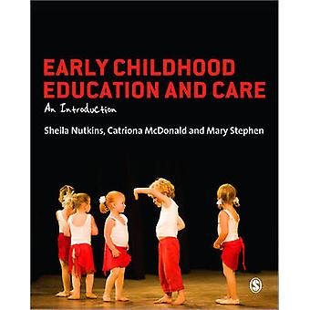 Early Childhood Education and Care - An Introduction by Sheila Nutkins