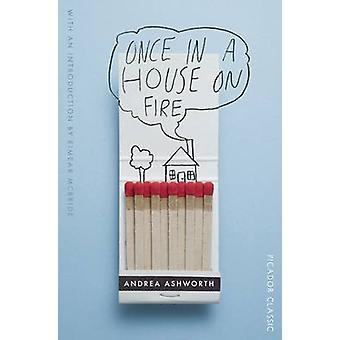 Once in a House on Fire - Picador Classic (Main Market Ed.) by Andrea